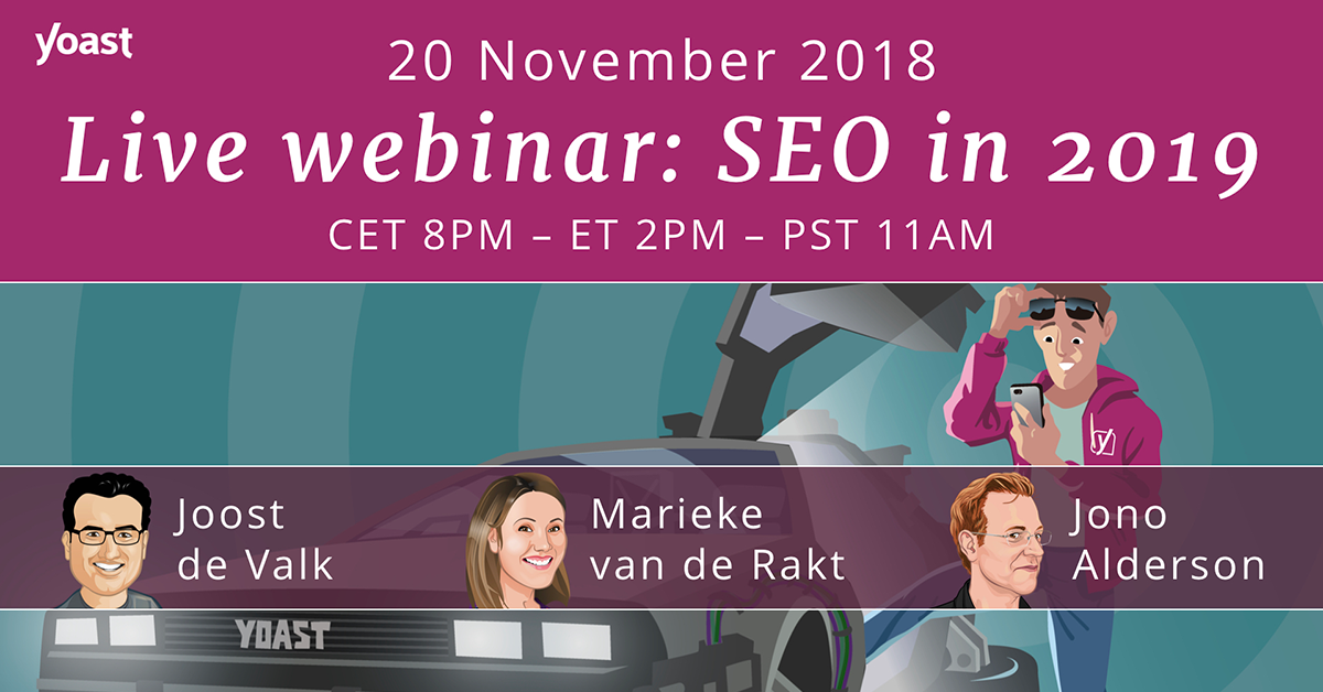 Free webinar, SEO in 2019, from Yoast: November 20, 2018